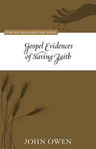 Gospel Evidences of Saving Faith (Puritan Treasures For Today Series)