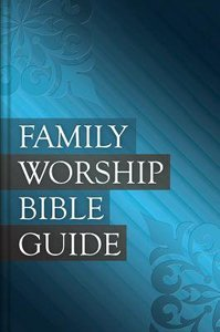 Family Worship Bible Guide