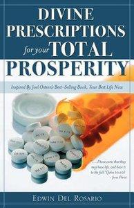 Divine Prescriptions For Your Total Prosperity