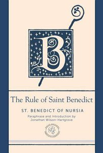 A Rule of Saint Benedict, The: Contemporary Paraphrase (Paraclete Essentials Series)