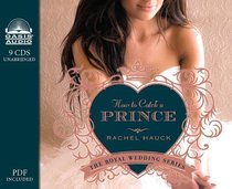 How to Catch a Prince (Unabridged, 8 CDS) (#03 in The Royal Wedding Audio Series)