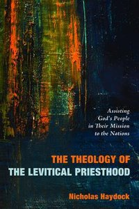 The Theology of the Levitical Priesthood