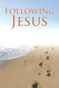 What the Bible Says About Following Jesus