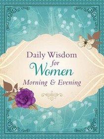 Daily Wisdom For Women: Morning & Evening
