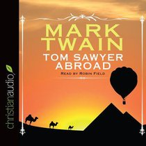 Tom Sawyer Abroad (Unabridged, 3 Cds)