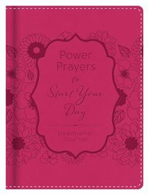 Power Prayers to Start Your Day (Devotional Journal)