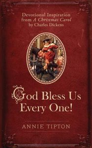A God Bless Us Every One! Devotional Inspirational From Christmas Carol
