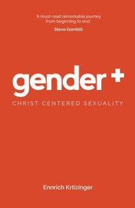 Gender Plus: Christ Centered Sexuality