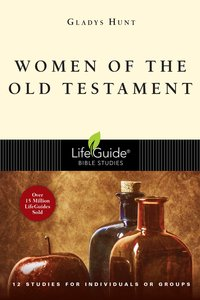 Women of the Old Testament (Lifeguide Bible Study Series)