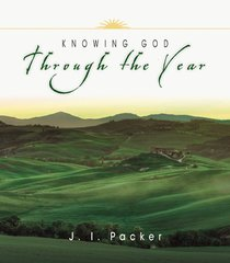 Knowing God Through the Year (Through The Year Series)