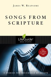 Songs From Scripture (Lifeguide Bible Study Series)