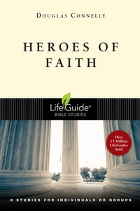 Heroes of Faith (Lifeguide Bible Study Series)