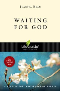 Waiting For God (Lifeguide Bible Study Series)
