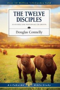 The Twelve Disciples (Lifeguide Bible Study Series)
