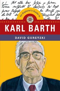 An Explorers Guide to Karl Barth