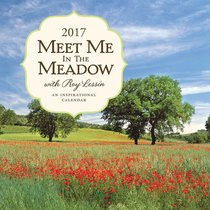 2017 Wall Calendar: Meet Me in the Meadow With Roy Lessin