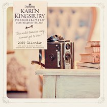 2017 Wall Calendar: Karen Kingsbury Possibilities With Daughter Kelsey