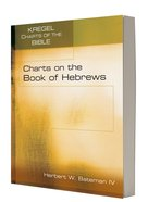 Charts on the Book of Hebrews (Kregel Charts Of The Bible And Theology Series)