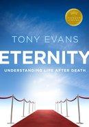 Eternity: Understanding Life After Death (Kingdom Agenda Series)
