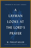 A Layman Looks At the Lords Prayer