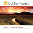 Our Daily Bread Hymns of Prayer and Promise (2 CDS)