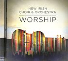 Worship: New Irish Choir & Orchestra