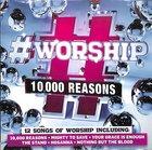#Worship: 10,000 Reasons