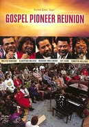 Gospel Pioneer Reunion (Gaither Gospel Series)