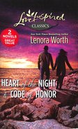 Heart of the Night & Code of Honor (Love Inspired Series Classic)