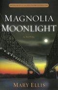 Magnolia Moonlight (#03 in Secrets Of The South Mysteries Series)
