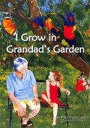 I Grow in Grandads Garden