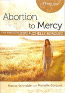 Abortion to Mercy Minibook (Freedom Series)