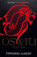 Oswiu - King of Kings (#3 in The Northumbrian Thrones Series)