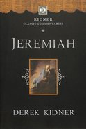 Jeremiah (Kidner Classic Commentaries Series)