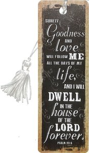 Bookmark With Tassel: Finishing Strong: Surely Goodness and Love... (Black)