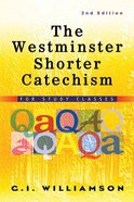 The Westminster Shorter Catechism (2nd Edition)