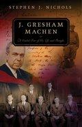 J Gresham Machen (Guided Tour Series)