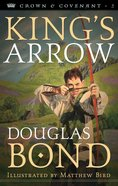 Kings Arrow (#02 in Crown & Covenant Series)