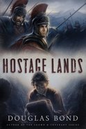 Hostage Lands (#04 in Crown & Covenant Series)