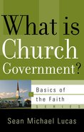 What is Church Government (Basics Of The Reformed Faith Series (Now Botf))