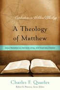 A Theology of Matthew (Explorations In Biblical Theology Series)