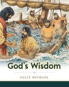 Gods Wisdom (Making Him Known Series)