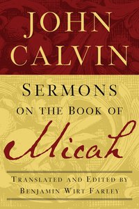 John Calvin: Sermons on the Book of Micah