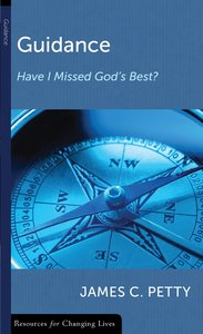 Guidance: Have I Missed Gods Best? (Resources For Changing Lives Series)