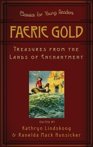 Faerie Gold (Classics For Young Readers Series)