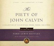 The Piety of John Calvin (Calvin 500 Series)