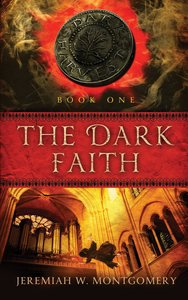 The Dark Faith (#01 in Dark Harvest Trilogy Series)