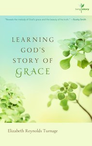 Learning Gods Story of Grace (#01 in Living Story Series)
