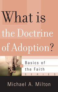 What is Adoption? (Basics Of The Faith Series (Formerly Reformed Borf))
