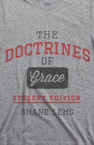 The Doctrines of Grace (Student Edition)